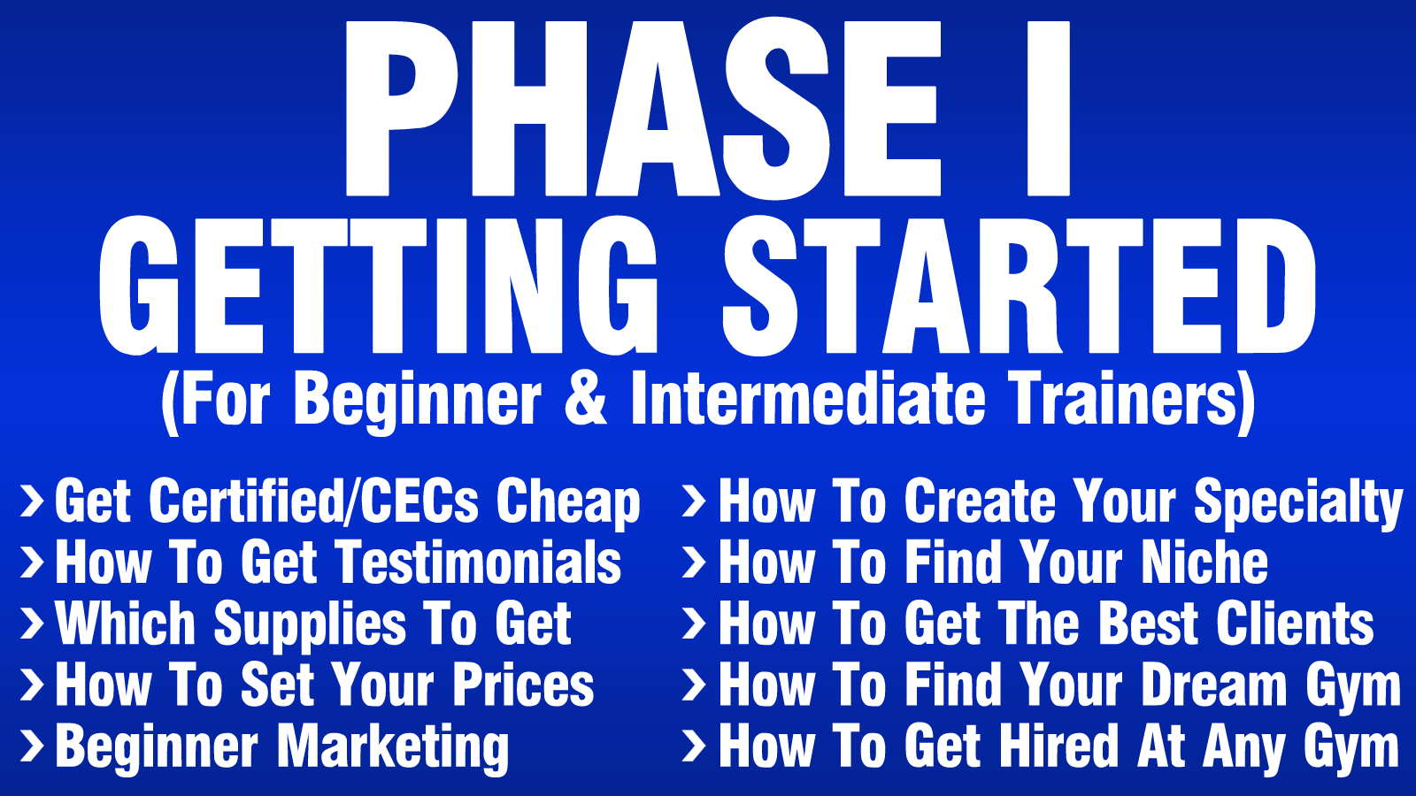 Specialized Course #1: How To Get Started Fast And Get Into Any Gym You Want!