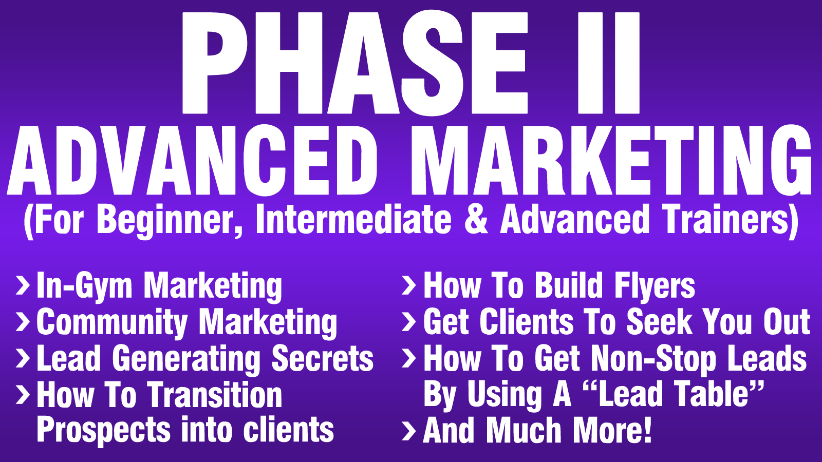 Specialized Course #2: The Marketing Methods To Get Clients & Build Your Income Fast!